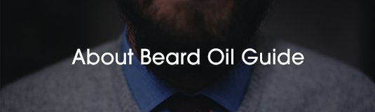 About Beard Oil Guide